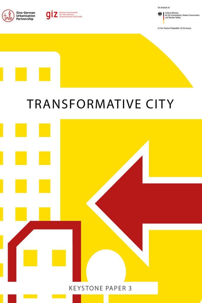 The Sino-German Urbanisation Partnership paper focusing on the 'Transformative City'